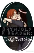 Brynjolf X Reader: Only Exception by memes_love_poptarts