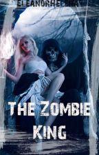 The Zombie King by EleanorHelena