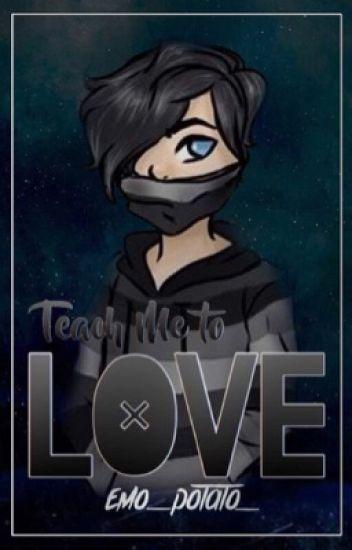 Teach Me to Love  ||Zane x Reader||