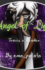 Angel of Light {Travis x Reader}  by emo_potato_