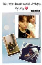 Número Desconocido, J-Hope, Hyung ❤ (HopeMin) by Addict_To_Pandas