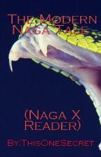 The Modern Naga Tale (Naga X Reader)  by ThisOneSecret