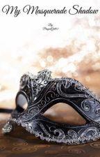 My Masquerade Shadow (Vylad X Reader) by Ayato_Tatsuo
