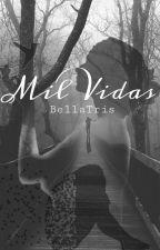Mil vidas by BellaTris615