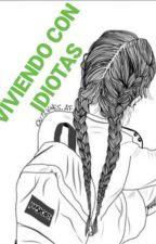 Viviendo Con Idiotas by AntonellaBastias