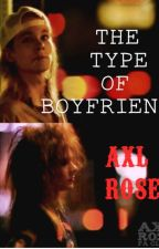 Axl Rose, The Type of Boyfriend. by sparlight
