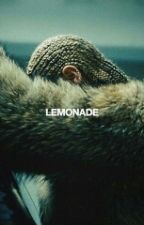 ''Lemonade'' Lyrics by Mariana_bae