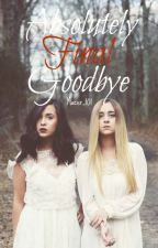 Absolutely Final Goodbye  || megan and liz by Macer_101