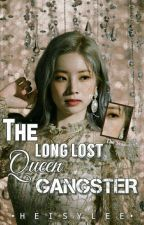 The Long Lost Queen Gangster (On-going) #Wattys2017 by Heisylee