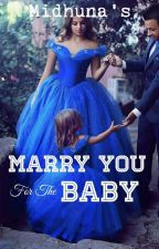 Marry You For The Baby by Dared_Dreamer