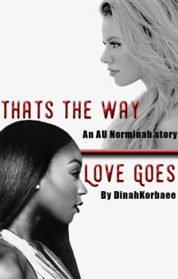 Thats The Way Love Goes (Norminah)