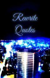 Rewrite Quotes by Tennouji_Kotarou