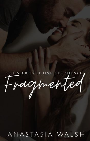 Fragmented {The Reason #2}
