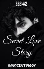 Secret Love Story (Bad Boys Series #2) by innocentpiggy