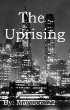 The Uprising by MayaLoCa22