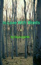 In Love With Words by SkyAngel98