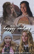 Our not so happy ending by oncerupxnatime