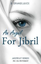 An Angel For Jibril by d-orangejuice