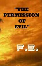 The Permission of Evil by FranzEvanz