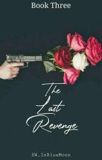 The Last Revenge #wattys2016 by SW_InBlueMoon