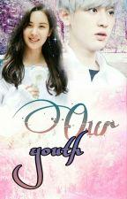《Fanfic ChanSeo》Thanh Xuân Của Chúng Ta! by byunbyun79