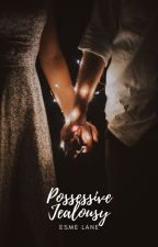 Possessive Jealousy by claudz2016