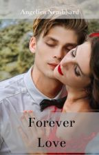 Forever Yours  by AngelicaNembhard