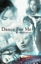 Dance For Me by UnfadingScars
