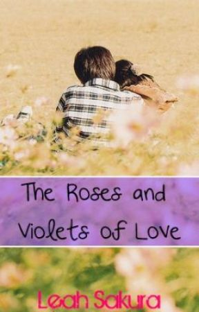The Roses and Violets of Love by LeahSakura