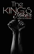 The king's series 1: The King's Joker by imsinaaa