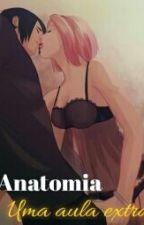 Anatomia, Uma Aula Extra by Eduarda_Uchiha7