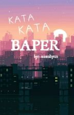 KATA KATA BAPER by bekxoxohyun12