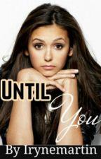 Until You  by IryneMartin