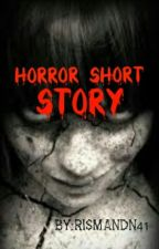 Horror Short Story by rismandn41