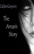 The Amaris Story by CalderGrayson