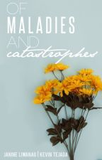 Of Maladies and Catastrophes by languors