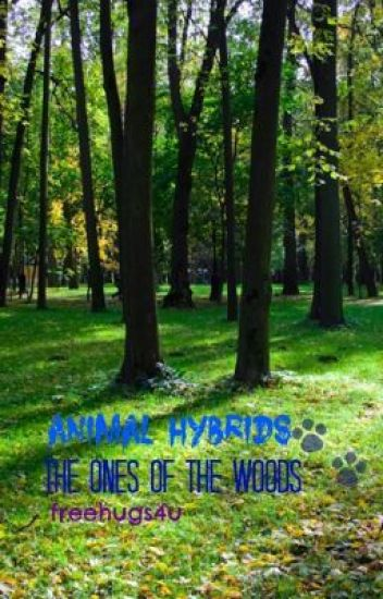 Animal Hybrids: The Ones of the Woods