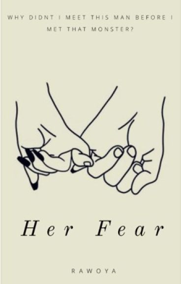 Her Fear. ✔️