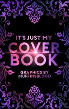 just my Coverbook *closed* by MuffinsBlood