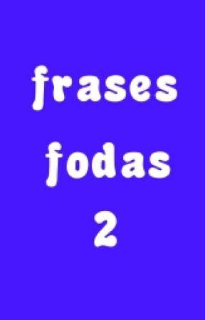 Frases Fodas 2 Frase 29 Wattpad