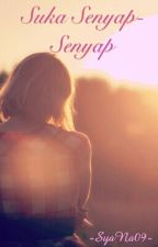 Suka Senyap Senyap by SyaNa09