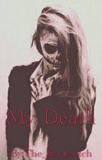 My Death by The_Bookwitch