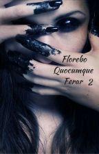 Florebo Quocumque Ferar Tome 2 by Greenylake