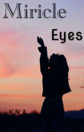 Miracle Eyes [n.h]  by knannisa