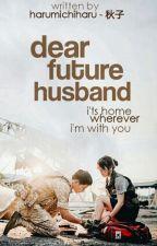 Dear Future Husband by harumichiharu