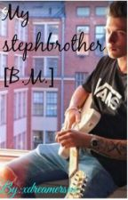 My Stephbrother [B.M.] by xdreamersxx