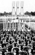 World War 2. by SinanschulerWaCaFan