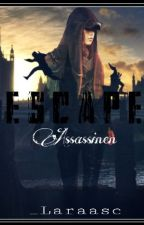 Escape - Assassinen by _Laraasc