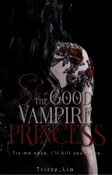 She's The Good Vampire Princess