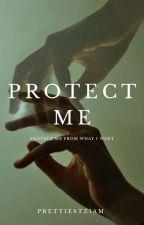 Protège moi || z.m by prettiestziam